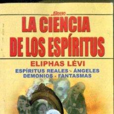 Libros de segunda mano: ELIPHAS LÉVI : LA CIENCIA DE LOS ESPÍRITUS (2002). Lote 50321527
