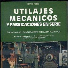 Libros de segunda mano: ROSSI : UTILLAJES MECÁNICOS Y FABRICACIONES EN SERIE (HOEPLI, 1971). Lote 50321818