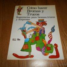 Libros de segunda mano: COMO HACER BROMAS Y TRUCOS - HEATHER AMERY Y IAN ADAIR - ED. LAGOS - PLESA - SM - AÑO 1977. Lote 50328841