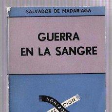 Libros de segunda mano: GUERRA EN LA SANGRE. SALVADOR DE MADARIAGA. EDITORIAL SUDAMERICANA. 1957. 368 PAG. 17,9 X 12 CM.. Lote 50331702