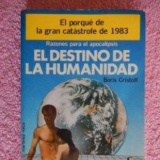 Libros de segunda mano - el destino de la humanidad 1981 martinez roca fontana fantástica boris cristoff - 50333134