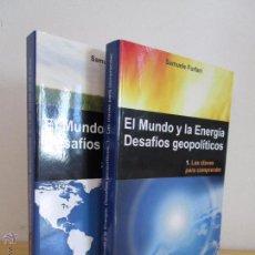 Libros de segunda mano: EL MUNDO Y LA ENERGIA DESAFIOS GEOPOLITICOS. DOS VOLUMENES. SAMUELE FURFARI.. Lote 50337568