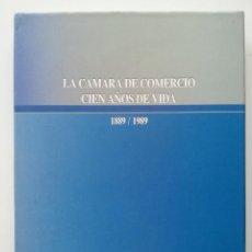 Libros de segunda mano: LA CAMARA DE COMERCIO. CIEN AÑOS DE VIDA. 1889/1989 - MARIA GRECIET PAREDES. Lote 50337875