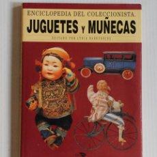Libros de segunda mano: LIBRO JUGUETES Y MUÑECAS.ENCICLOPEDIA DEL COLECCIONISTA. ED. AGATA AÑO 1999. Lote 50350709
