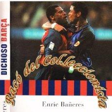 Libros de segunda mano: DICHOSO BARÇA, ENRIC BAÑERES, EDITORIAL MARTINEZ ROCA, 2000. Lote 50358062