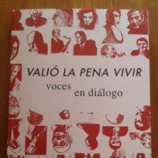 Libros de segunda mano: VALIO LA PENA VIVIR VOCES EN DIALOGO LIBRO SEMANA NEGRA GIJON 2015 HORTENSIA CAMPANELLA YANN FASTIER. Lote 50380278