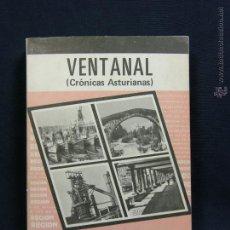 Libros de segunda mano: VENTANAL CRÓNICAS ASTURIANAS RAMIRO GARCÍA DE LEDESMA DEDICADO COIMOFF MADRID 1971 1ª ED 21X15,5CMS. Lote 50386138