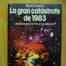 Libros de segunda mano: LA GRAN CATASTROFE DE 1980 - BORIS CRISTOFF . Lote 50399141