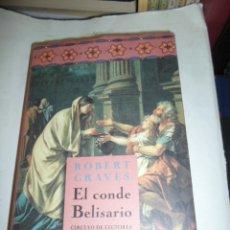 Libros de segunda mano: ROBERT GRAVES. EL CONDE BELISARIO, CIRCULO DE LECTORES. Lote 50399386