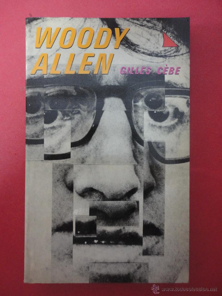 GILLES CÈBE. WOODY ALLEN (Libros de Segunda Mano (posteriores a 1936) - Literatura - Otros)