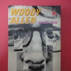 Libros de segunda mano: GILLES CÈBE. WOODY ALLEN. Lote 50403552
