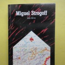 Libros de segunda mano: MIGUEL STROGOFF. JULIO VERNE. Lote 50404037