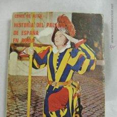 Libros de segunda mano: HISTORIA DEL PALACIO DE ESPAÑA EN ROMA CONDE DE ALTEA 27X20X2CMS. Lote 50412841