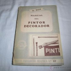 Libros de segunda mano: MANUAL DEL PINTOR DECORADOR.A.SALO.EDITORIAL SINTES 1963.SELECTA ENCICLOPEDIA PRACTICA Nº 27. Lote 50414049