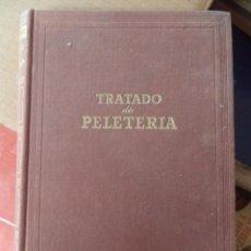 Libros de segunda mano: TRATADO DE PELETERÍA,AÑOS 40,ORIGINAL,BUEN ESTADO,BUEN PAPEL,PRIMERA EDICIÓN,EL DE LA FOTO. Lote 50421072