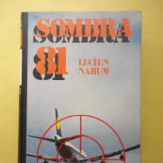 Libros de segunda mano: SOMBRA 81. LUCIEN NAHUM. Lote 50424988
