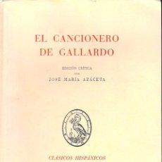 Libros de segunda mano: EL CANCIONERO DE GALLARDO (J.Mª AZÁCETA) 1962, SIN USAR JAMÁS.. Lote 50439662