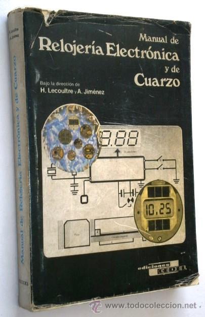 MANUAL DE RELOJERÍA ELECTRÓNICA Y DE CUARZO POR LECOULTRE Y JIMÉNEZ DE ED. CEDEL EN GERONA 1978 (Libros de Segunda Mano - Ciencias, Manuales y Oficios - Otros)