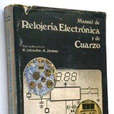 Libros de segunda mano: MANUAL DE RELOJERÍA ELECTRÓNICA Y DE CUARZO POR LECOULTRE Y JIMÉNEZ DE ED. CEDEL EN GERONA 1978. Lote 50448254