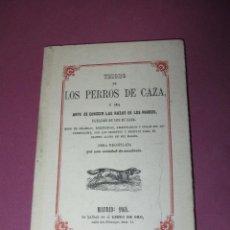 Libros de segunda mano: TESORO DE LOS PERROS DE CAZA - ARTE DE CONOCER LAS RAZAS DE LOS PERROS FACSIMIL ED. ALMARABU 1985 . Lote 50449267
