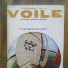 Libros de segunda mano: DICTIONNAIRE DE LA VOILE / MICHEL BARBEROUSSE / 1969 / SEUIL. Lote 50454348