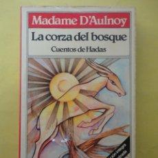 Libros de segunda mano: LA CORZA DEL BOSQUE. MADAME D´AULNOY.. Lote 50458673