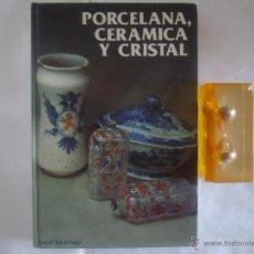 Libros de segunda mano: ANGEL ESCÁRZAGA. PORCELANA, CERÁMICA Y CRISTAL.1994. FOLIO MENOR. MUY ILUSTRADO. Lote 50483010