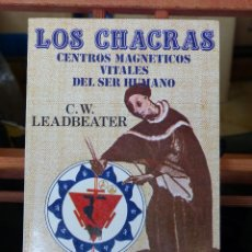 Libros de segunda mano: LOS CHACRAS: CENTROS MAGNETICOS VITALES DEL CUERPO HUMANO - C.W. LEADBEATER (NUEVO). Lote 50483737