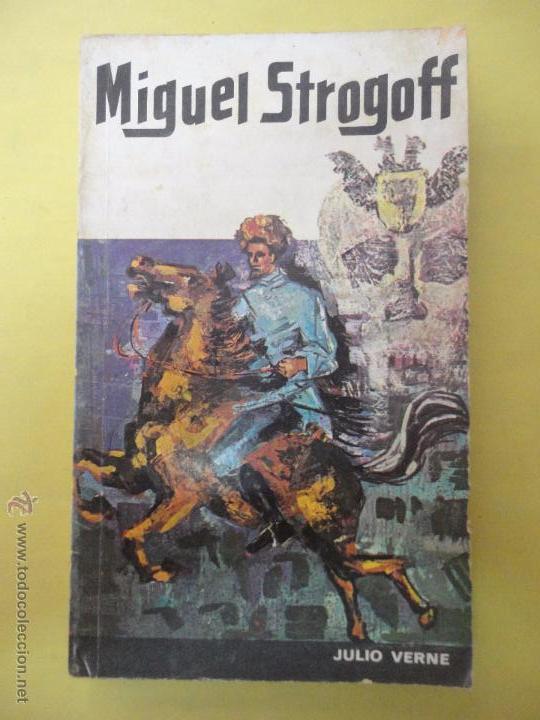 MIGUEL STROGOFF. JULIO VERNE. (Libros de Segunda Mano (posteriores a 1936) - Literatura - Otros)