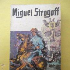 Libros de segunda mano: MIGUEL STROGOFF. JULIO VERNE.. Lote 50497433
