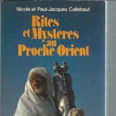 Libros de segunda mano: RITES AT MYSTERES AU PROCHE-ORIENT, NICOLE ET PAUL JACQUES CALLEBAUT, HAYEZ BRUXELLES 1979, RÚSTICA. Lote 50505941