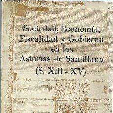 Libros de segunda mano: SOCIEDAD ECONOMÍA FISCALIDAD Y GOBIERNO EN LAS ASTURIAS DE SANTILLANA S.XIII.XV, SANTANDER 1979. Lote 193649220