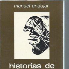 Libros de segunda mano: HISTORIAS DE UNA HISTORIA, MANUEL ANDUJAR, AL-BORAK S.A. EDICIONES MADRID 1973, RÚSTICA, 475 PÁGS. Lote 50511898