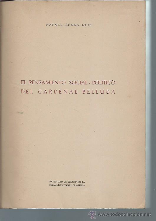 Libros de segunda mano: EL PENSAMIENTO SOCIAL POLÍTICO DEL CARDENAL BELLUGA 1662-1743, RAFAEL SERRA RUIZ, DIPUTACIÓN MURCIA - Foto 3 - 50512497
