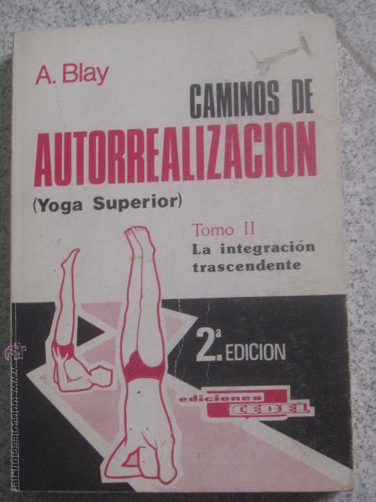 CAMINOS DE AUTORREALIZACION TOMO 2 A. BLAY EDIT CEDEL AÑO 1982 (Libros de Segunda Mano - Parapsicología y Esoterismo - Otros)