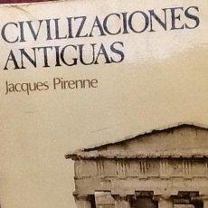 Libros de segunda mano: CIVILIZACIONES ANTIGUAS. JACQUES PIRENNE. Lote 50527563