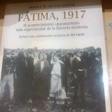 Libros de segunda mano: FÁTIMA, 1917. EL ACONTECIMIENTO PARANORMAL MÁS ESPECTACULAR DE LA HISTORIA MODERNA (MADRID, 1998). Lote 50529760
