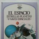 Libros de segunda mano: EL ESPACIO. ESTRELLAS, PLANETAS Y NAVES ESPACIALES - VENTANA AL MUNDO - PLAZA JOVEN - CIRCULO. Lote 50530181