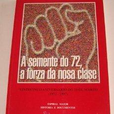 Libros de segunda mano: A SEMENTE DO 72, A FORZA DA NOSA CLASE. VINTECINTO ANIVERSARIO DO DEZ DE MARZO. (1972-1997). RM70365. Lote 50531982