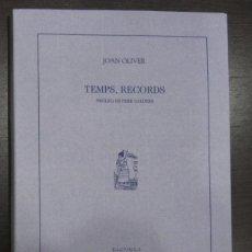 Libros de segunda mano: TEMPS, RECORDS / JOAN OLIVER. Lote 50537969