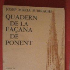 Libros de segunda mano: QUADERN DE LA FAÇANA DE PONENT. JOSEP MARIA SUBIRACHS. Lote 50548145