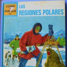 Libros de segunda mano: REGIONES POLARES - COMO Y POR QUE DE -I. ROBBIN - ILUSTRA S STIRNWEIS - EDITORIAL MOLINO 1968. Lote 50554106