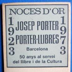 Libros de segunda mano: MIL ANYS DE LLIBRES A CATALUNYA. NOCES D' OR. 1923 - 1973. DEDICADO POR EL AUTOR; JOSEP PORTER.. Lote 50558033
