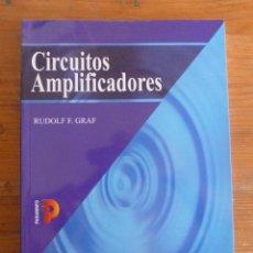 Libros de segunda mano: CIRCUITOS AMPLIFICADORES. R.F. GRAF. ED. PARANINFO. 1999 202 PAG. Lote 54512361