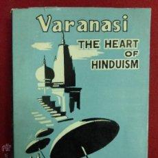 Libros de segunda mano: VARANASI THE HEART OF HINDUISM , 1969 , LIBRO SOBRE HINDUISMO,INDIA,LAMAS,MEDITACIÓN. Lote 50558808