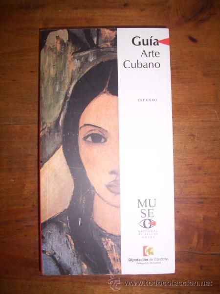 MUSEO NACIONAL DE BELLAS ARTES. GUÍA ARTE CUBANO : MUSEO NACIONAL DE BELLAS ARTES (Libros de Segunda Mano - Bellas artes, ocio y coleccionismo - Otros)