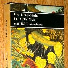 Libros de segunda mano: EL ARTE NAIF POR OTO BIHALJI MERIN DE ED. LABOR EN BARCELONA 1978 PRIMERA EDICIÓN. Lote 50579218