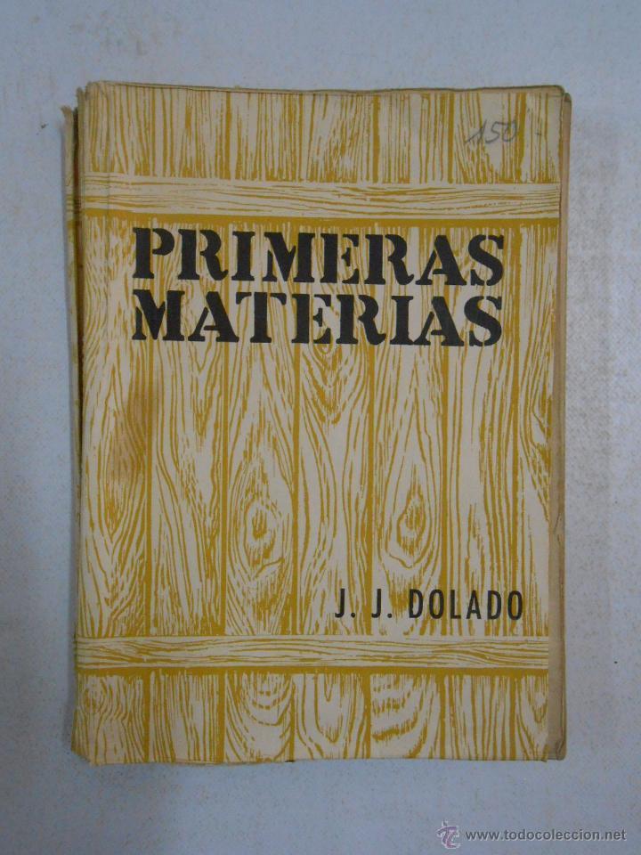 PRIMERAS MATERIAS (PRODUCTOS COMERCIALES NATURALES) - DOLADO, JUAN JOSE. TDK182 (Libros de Segunda Mano - Ciencias, Manuales y Oficios - Otros)