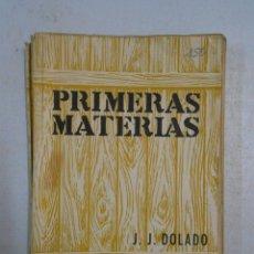 Libros de segunda mano: PRIMERAS MATERIAS (PRODUCTOS COMERCIALES NATURALES) - DOLADO, JUAN JOSE. TDK182. Lote 50580944