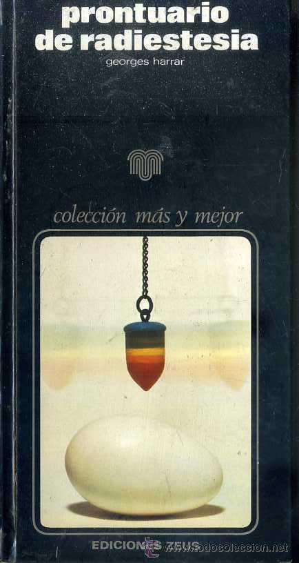 GEORGES HARRAR : PRONTUARIO DE RADIESTESIA (ZEUS, 1974) (Libros de Segunda Mano - Parapsicología y Esoterismo - Otros)